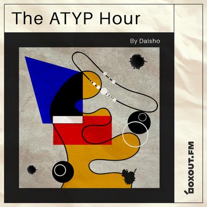 The Atyp Hour 003 - Daisho