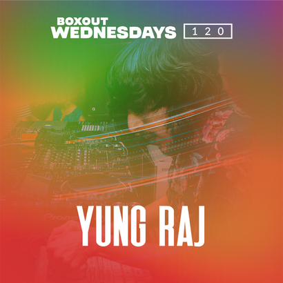 Boxout Wednesdays 120.2 - Yung Raj