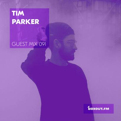 Guest Mix 091 - Tim Parker