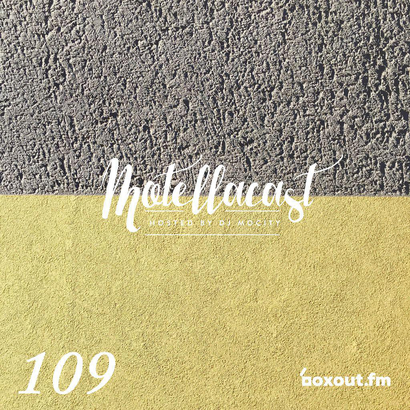 DJ MoCity - #motellacast E109 - now on boxout.fm