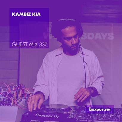 Guest Mix 337 - Kambiz Kia