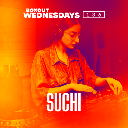 Boxout Wednesdays 136.2 - SUCHI