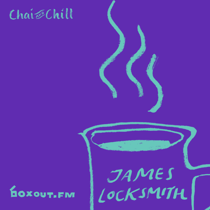 Chai and Chill 017 - James Locksmith
