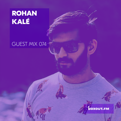 Guest Mix 074 - Rohan Kalé
