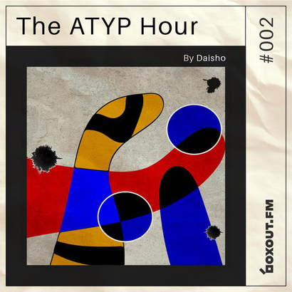 The Atyp Hour 002 - Daisho feat. DJ Phelyno