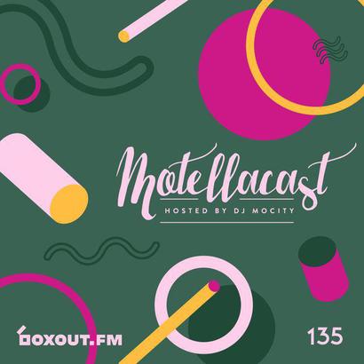 DJ MoCity - #motellacast E135 - now on boxout.fm
