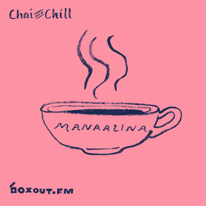 Chai and Chill 020 - manaalina