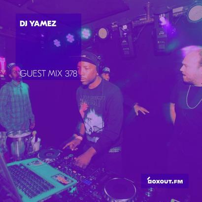 Guest Mix 378 - DJ Yamez