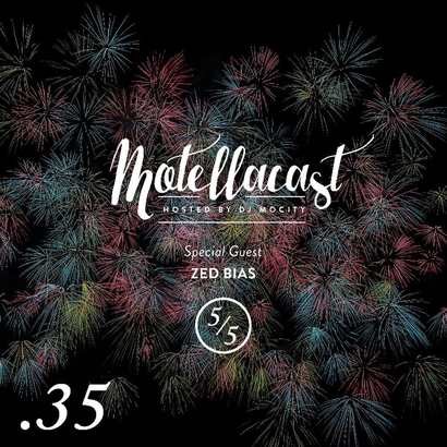 DJ MoCity - #motellacast E35 [Special Guest: Zed Bias]