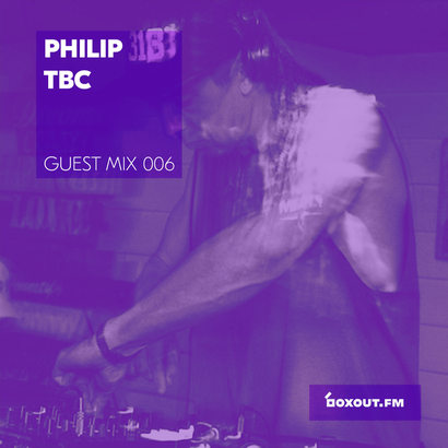 Guest Mix 006 - Philip TBC