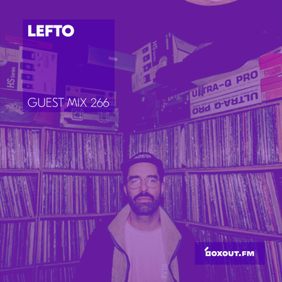 Guest Mix 266 - LEFTO