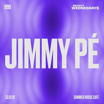 Boxout Wednesdays 095.2 - Jimmy Pé