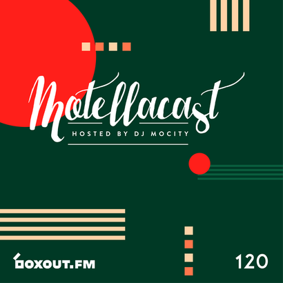 DJ MoCity - #motellacast E120 - now on boxout.fm