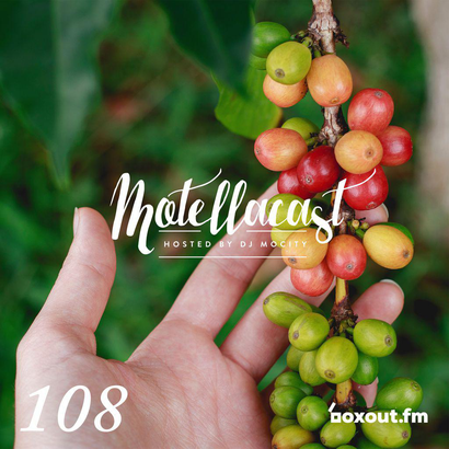 DJ MoCity - #motellacast E108 - now on boxout.fm