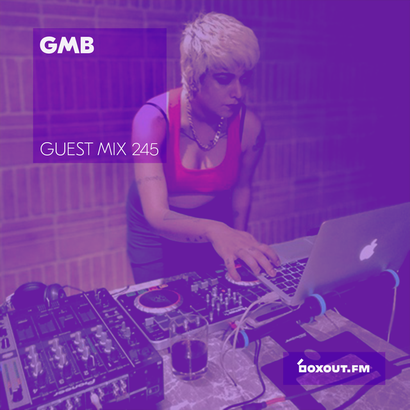 Guest Mix 245 - GMB