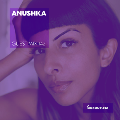 Guest Mix 142 - Anushka