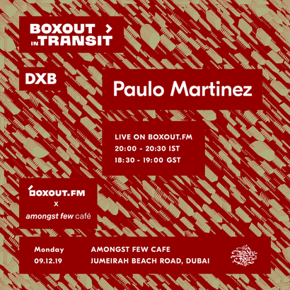 Boxout In Transit DXB (Amongst Few Cafe) - Paulo Martinez