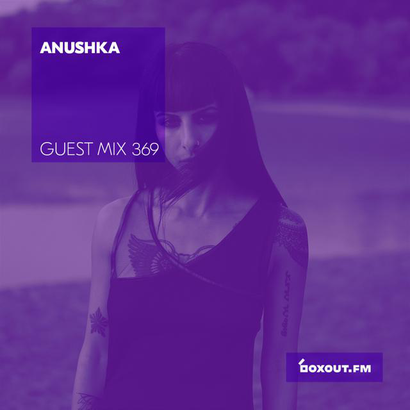 Guest Mix 369 - Anushka