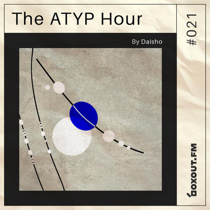 The Atyp Hour 021 - Daisho