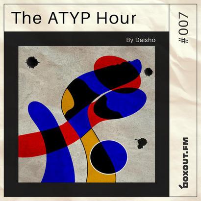 The Atyp Hour 007 - Daisho