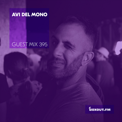 Guest Mix 395 - Avi Del Mono