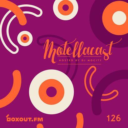 DJ MoCity - #motellacast E126 - now on boxout.fm