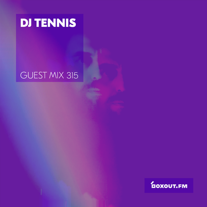 Guest Mix 315 - DJ Tennis