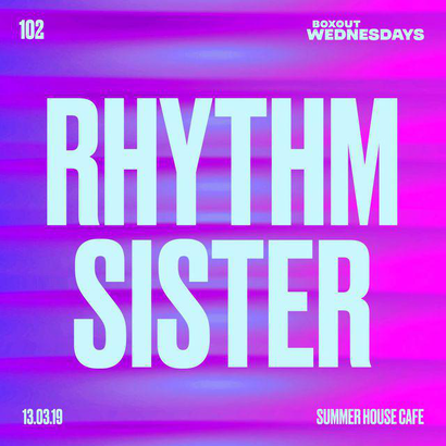 Boxout Wednesdays 102.1 - Rhythm Sister
