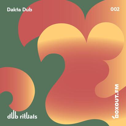 Dub Rituals 002 - Dakta Dub