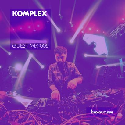 Guest Mix 005 - Komplex
