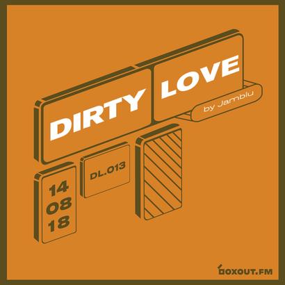 Dirty Love 013 - Jamblu