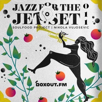 Jazz for the Jet Set 011 - SoulFood Project