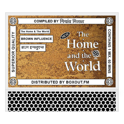 The Home And The World 012 (BROWN INFLUENCE इंडियन सैम्पल्स) - Nishant Mittal