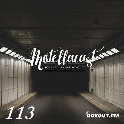 DJ MoCity - #motellacast E113 - now on boxout.fm