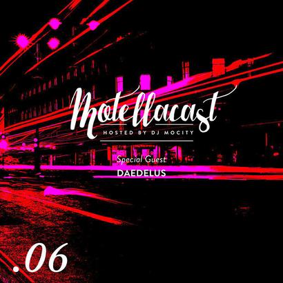 DJ MoCity - #motellacast E06 [Special Guest: Daedelus]