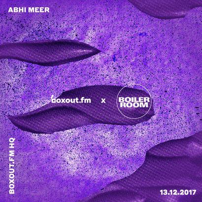 boxout.fm x Boiler Room - Abhi Meer