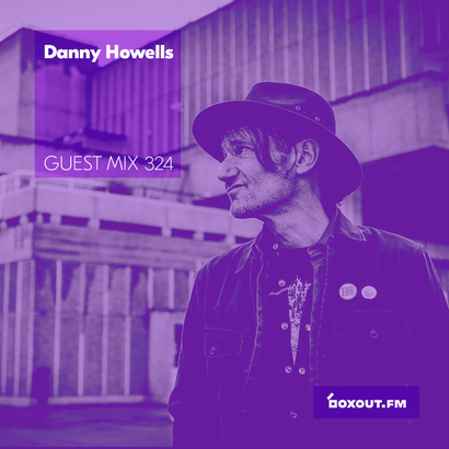 Guest Mix 324 - Danny Howells