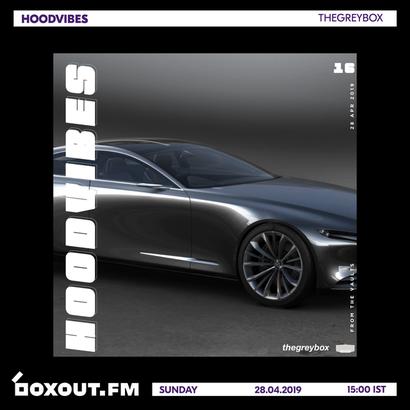 HOODVIBES 016 - thegreybox