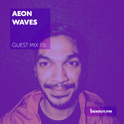 Guest Mix 115 - Aeon Waves