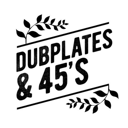 DUBPLATES AND 45S