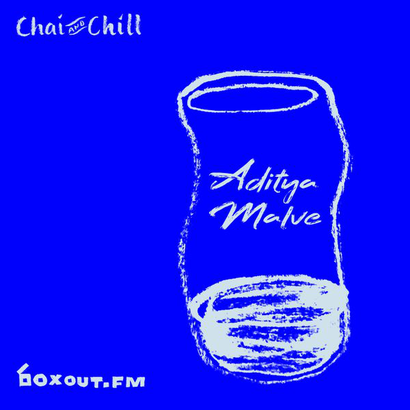 Chai and Chill 067 - Aditya Malve