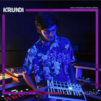 KRUNK Guest Mix 091 :: Yung.Raj