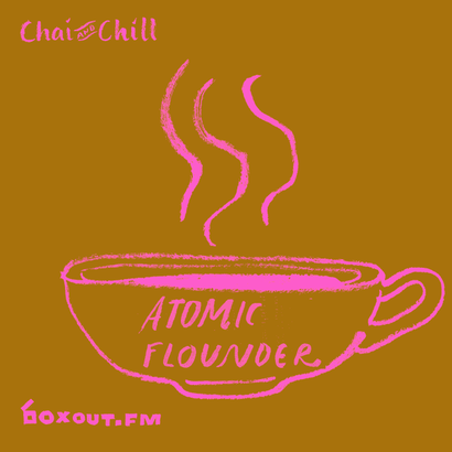Chai and Chill 057 - Atomic Flounder