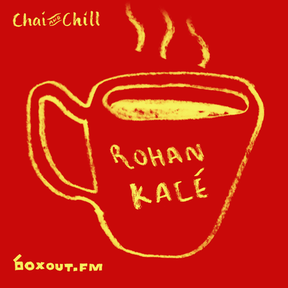 Chai and Chill 060 - Rohan Kalé