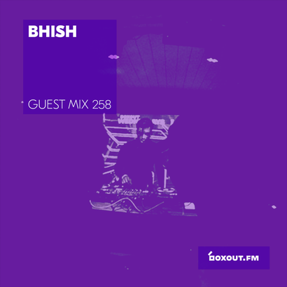 Guest Mix 258 - Bhish