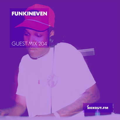 Guest Mix 204 - FunkinEven aka Steven Julien
