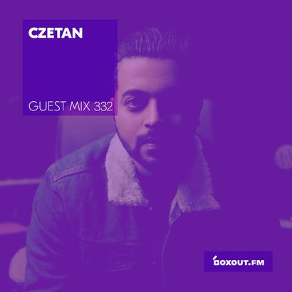 Guest Mix 332 - Czetan