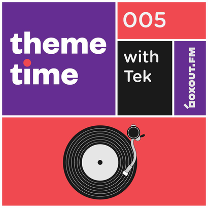 Theme Time 005 : Intelligent Danceability - Tek