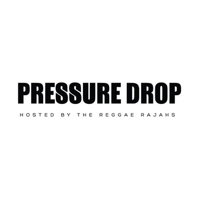 Pressure Drop Reggae Rajahs