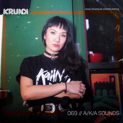 KRUNK Guest Mix 069 :: A/K/A SOUNDS (SG) (Live on Boxout.fm)